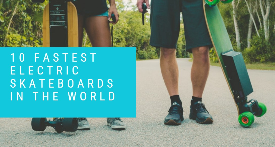 10 fastest electric skateboards in the world